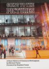 Going to the Pictures - A Short History of Cinema in Nottingham, by Michael Payne, with a foreword by Stephen Frears